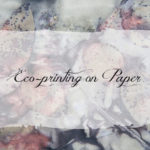 Eco-Printing on Paper